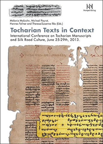 Tocharian Texts in Context: International Conference on Tocharian Manuscripts and Silk Road Culture, June 25-29th, 2013.