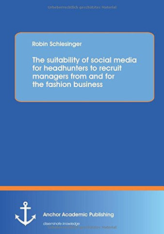 The suitability of social media for headhunters to recruit managers from and for the fashion business