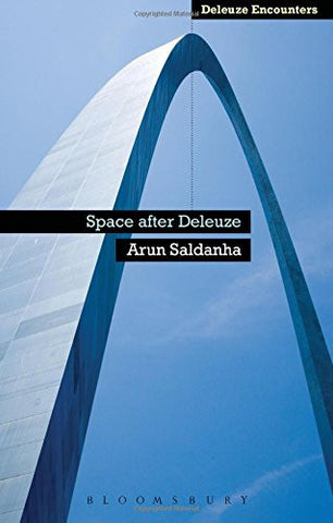 Space After Deleuze (Deleuze Encounters)