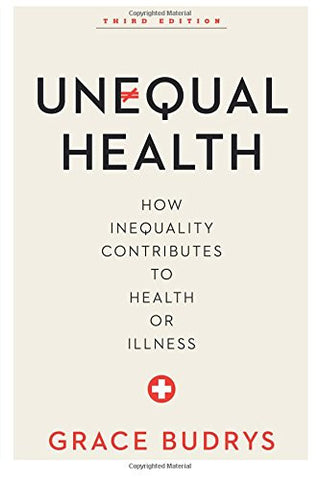 Unequal Health: How Inequality Contributes to Health or Illness (Volume 3)
