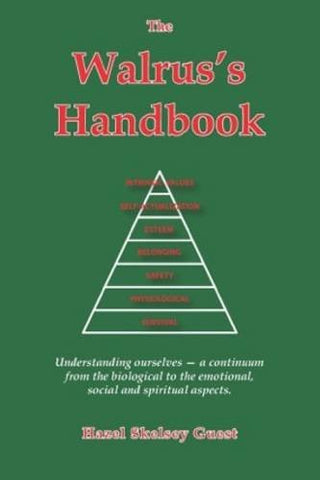 The Walrus's Handbook: Understanding ourselves - a continuum from the biological to the emotional, social and spiritual aspects