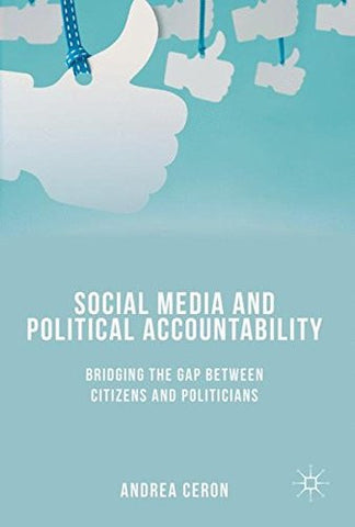 Social Media and Political Accountability: Bridging the Gap between Citizens and Politicians