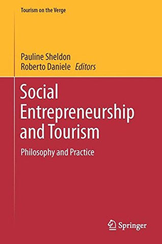 Social Entrepreneurship and Tourism: Philosophy and Practice (Tourism on the Verge) (English and German Edition)