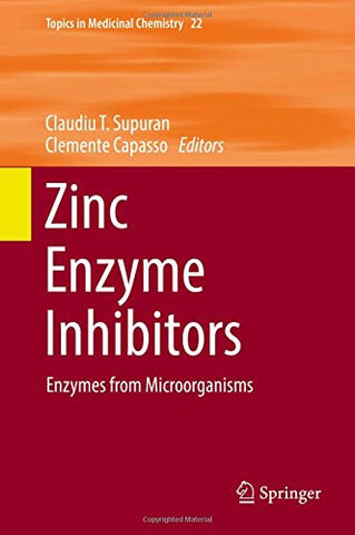 Zinc Enzyme Inhibitors: Enzymes from Microorganisms (Topics in Medicinal Chemistry)