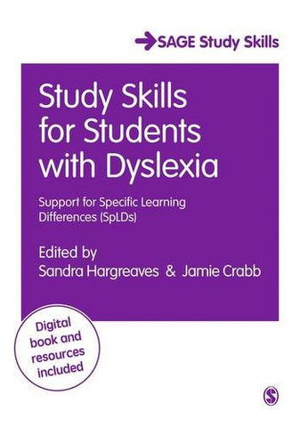 Study Skills for Students with Dyslexia: Support for Specific Learning Differences (SpLDs) (SAGE Study Skills Series)