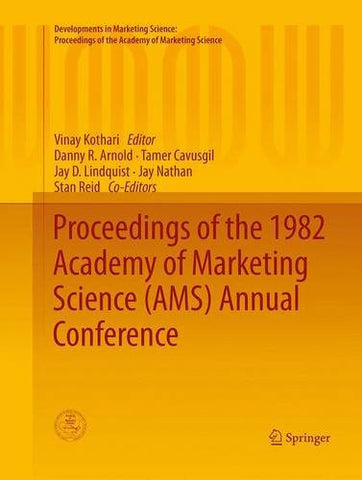 Proceedings of the 1982 Academy of Marketing Science (AMS) Annual Conference (Developments in Marketing Science: Proceedings of the Academy of Marketing Science)