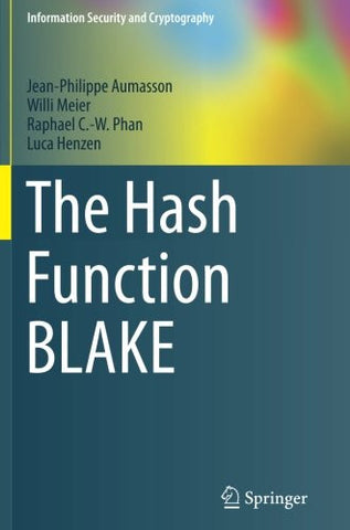 The Hash Function BLAKE (Information Security and Cryptography)