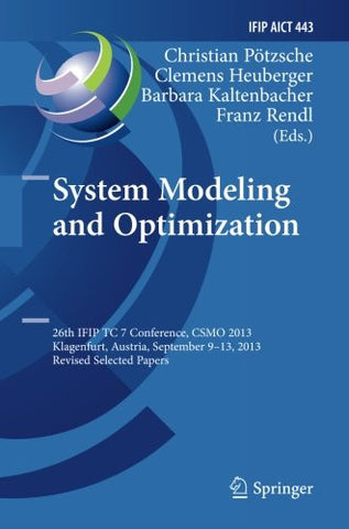 System Modeling and Optimization: 26th IFIP TC 7 Conference, CSMO 2013, Klagenfurt, Austria, September 9-13, 2013, Revised Selected Papers (IFIP Advances in Information and Communication Technology)