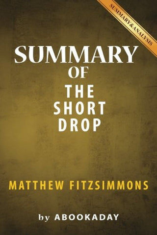 Summary of The Short Drop: by Matthew FitzSimmons | Summary & Analysis