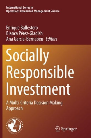 Socially Responsible Investment: A Multi-Criteria Decision Making Approach (International Series in Operations Research & Management Science)