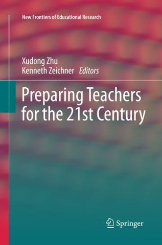 Preparing Teachers for the 21st Century (New Frontiers of Educational Research)