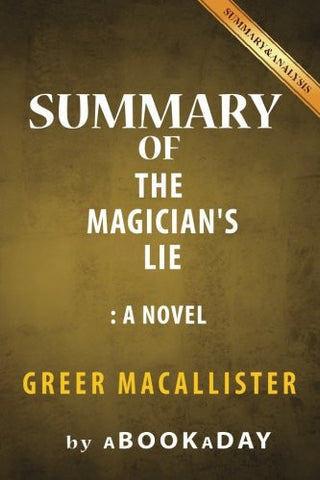 Summary of The Magician?s Lie: A Novel by Greer Macallister| Summary & Analysis