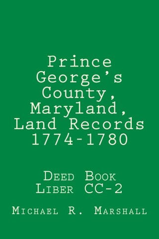 Prince George's County, Maryland, Land Records 1774-1780