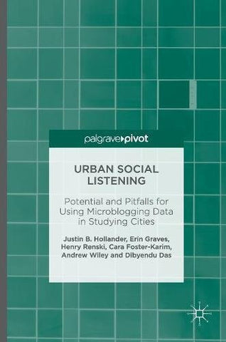 Urban Social Listening: Potential and Pitfalls for Using Microblogging Data in Studying Cities