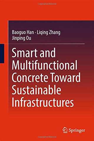 Smart and Multifunctional Concrete Toward Sustainable Infrastructures (Springer Tracts in Civil Engineering)