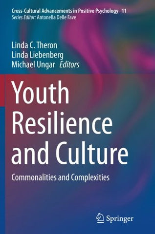Youth Resilience and Culture: Commonalities and Complexities (Cross-Cultural Advancements in Positive Psychology)