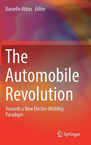 The Automobile Revolution: Towards a New Electro-Mobility Paradigm