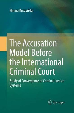 The Accusation Model Before the International Criminal Court: Study of Convergence of Criminal Justice Systems