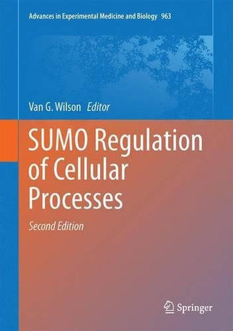 SUMO Regulation of Cellular Processes (Advances in Experimental Medicine and Biology)