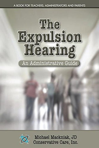 The Expulsion Hearing: An Administrative Guide