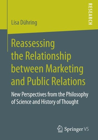 Reassessing the Relationship between Marketing and Public Relations: New Perspectives from the Philosophy of Science and History of Thought