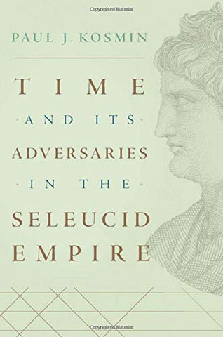 Time and Its Adversaries in the Seleucid Empire (Hardcover)