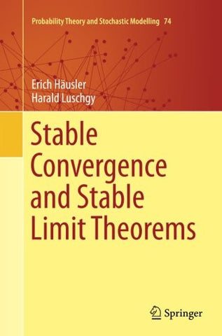 Stable Convergence and Stable Limit Theorems (Probability Theory and Stochastic Modelling)