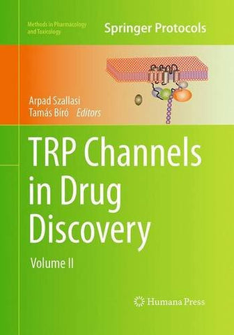 Trp Channels in Drug Discovery: Volume II (Methods in Pharmacology and Toxicology)