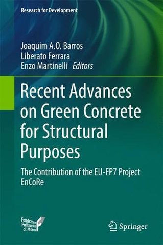 Recent Advances on Green Concrete for Structural Purposes: The contribution of the EU-FP7 Project EnCoRe (Research for Development)