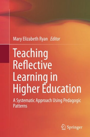 Teaching Reflective Learning in Higher Education: A Systematic Approach Using Pedagogic Patterns