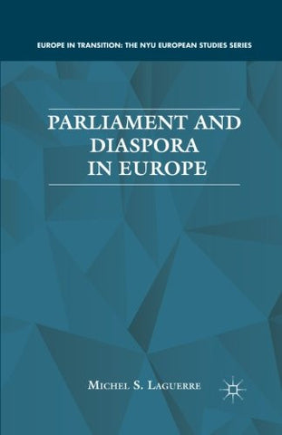 Parliament and Diaspora in Europe (Europe in Transition - The NYU European Studies Series)