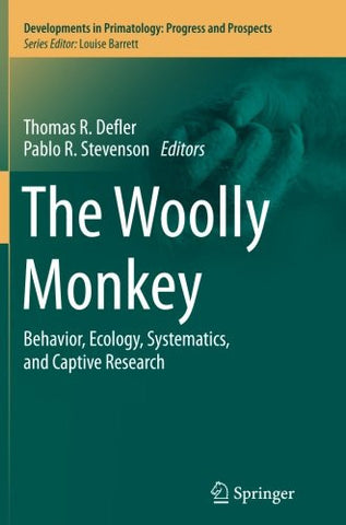 The Woolly Monkey: Behavior, Ecology, Systematics, and Captive Research (Developments in Primatology: Progress and Prospects)
