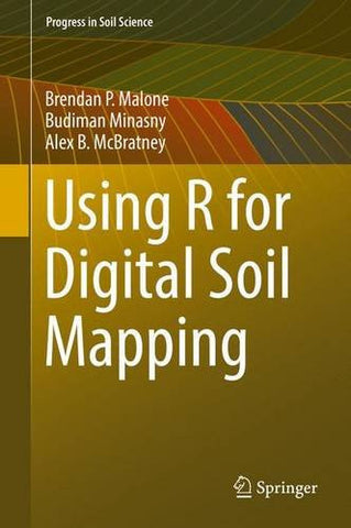 Using R for Digital Soil Mapping (Progress in Soil Science)
