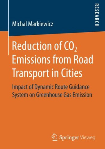 Reduction of CO2 Emissions from Road Transport in Cities: Impact of Dynamic Route Guidance System on Greenhouse Gas Emission