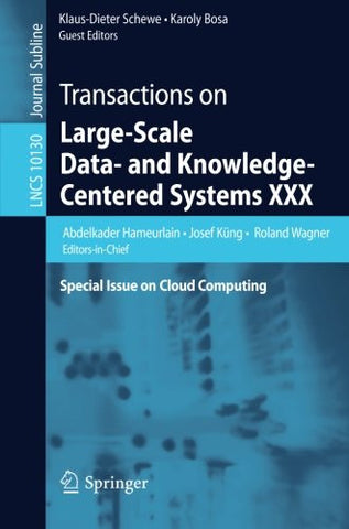Transactions on Large-Scale Data- and Knowledge-Centered Systems XXX: Special Issue on Cloud Computing (Lecture Notes in Computer Science)