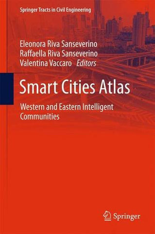Smart Cities Atlas: Western and Eastern Intelligent Communities (Springer Tracts in Civil Engineering)