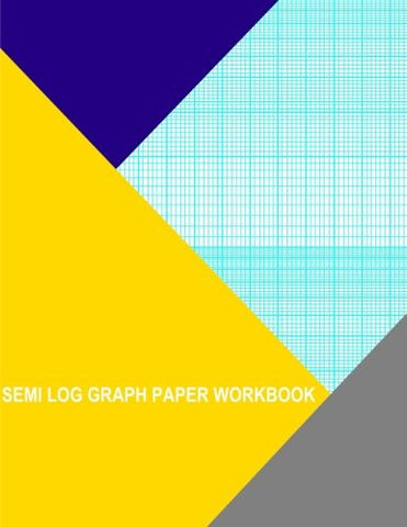 Semi Log Graph Paper Workbook: 84 Divisions 7th Accent By 2 Cycle