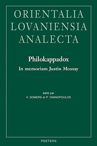 Philokappadox: In Memoriam Justin Mossay (Orientalia Lovaniensia Analecta / Bibliotheque De Byzantion, 14) (French Edition) - Hardcover