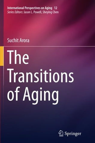 The Transitions of Aging (International Perspectives on Aging)