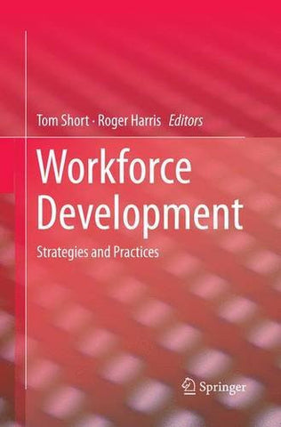 Workforce Development: Strategies and Practices