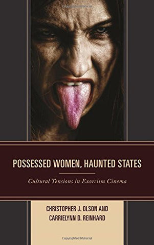 Possessed Women, Haunted States: Cultural Tensions in Exorcism Cinema