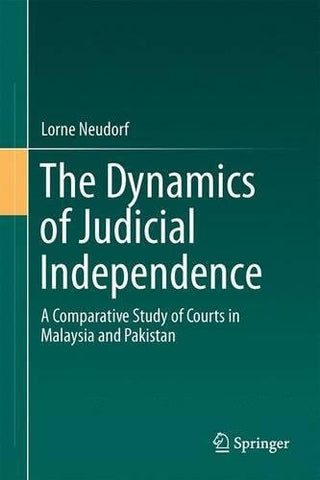 The Dynamics of Judicial Independence: A Comparative Study of Courts in Malaysia and Pakistan