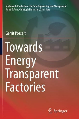 Towards Energy Transparent Factories (Sustainable Production, Life Cycle Engineering and Managemen)