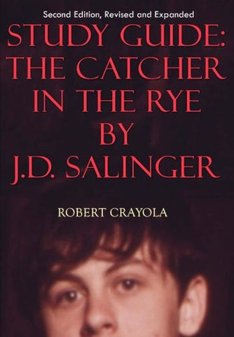 Study Guide: The Catcher in the Rye by J.D. Salinger: Second Edition, Revised and Expanded