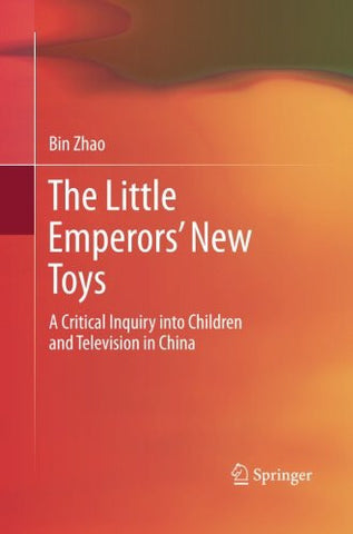 The Little Emperors' New Toys: A Critical Inquiry into Children and Television in China
