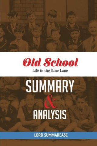Old School: Life in the Sane Lane | Summary & Analysis