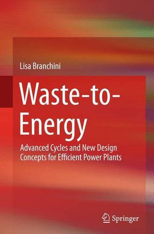 Waste-to-Energy: Advanced Cycles and New Design Concepts for Efficient Power Plants