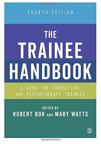 The Trainee Handbook: A Guide for Counselling & Psychotherapy Trainees Fourth Edition