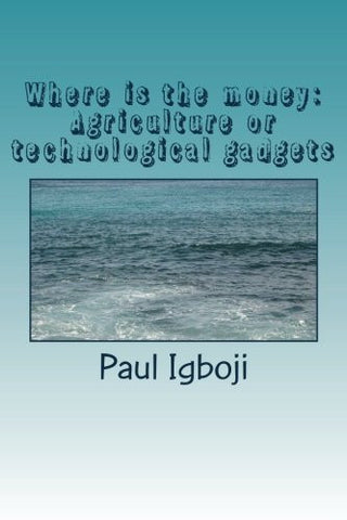 Where is the money: Agriculture or technological gadgets: The world is all about money money!