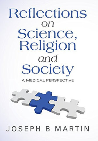 Reflections on Science, Religion and Society: A Medical Perspective